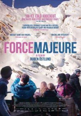 """یادداشتی بر فیلم """"Force Majeure (فورس ماژور)"""", چیزی در سرت هست که نگفته باشی؟"""