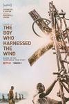 نقد فیلم پسری که باد را مهار کرد, The Boy Who Harnessed the Wind, داستانی که ارزش روایت شدن را دارد