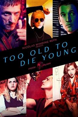 نقد فیلم برای جوان مردن خیلی پیر است, Too Old To Die Young, این یک سریال نیست!