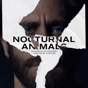 پوستر فیلم «حیوانات شب زی»(Nocturnal Animals) با بازی جیک جیلنهال