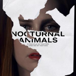 پوستر فیلم «حیوانات شب زی»(Nocturnal Animals) با بازی امی آدامز